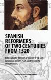 SPANISH REFORMERS OF TWO CENTURIES FROM 1520 (PART I)