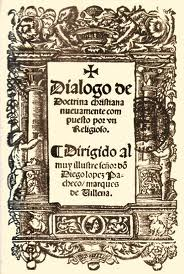 JUAN DE VALDÉS, PUBLICA SU DIÁLOGO DE DOCTRINA CRISTIANA