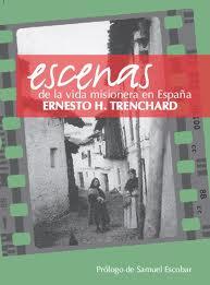 NACIMIENTO DEL MISIONERO ERNESTO H. TRENCHARD
